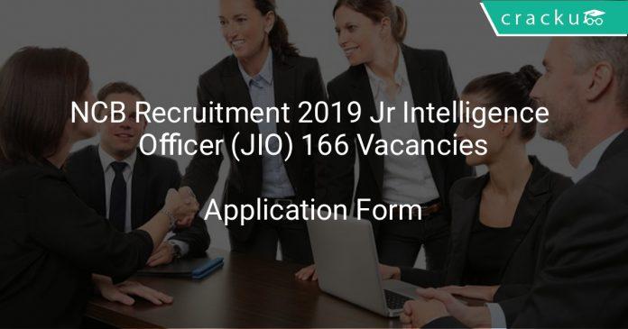 NCB Recruitment 2019 Junior Intelligence Officer (JIO) 166 Vacancies