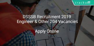 DSSSB Recruitment 2019 Engineer & Other 204 Vacancies