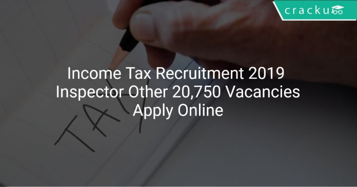 Income Tax Recruitment 2019 Inspector & Other 20,750 Vacancies