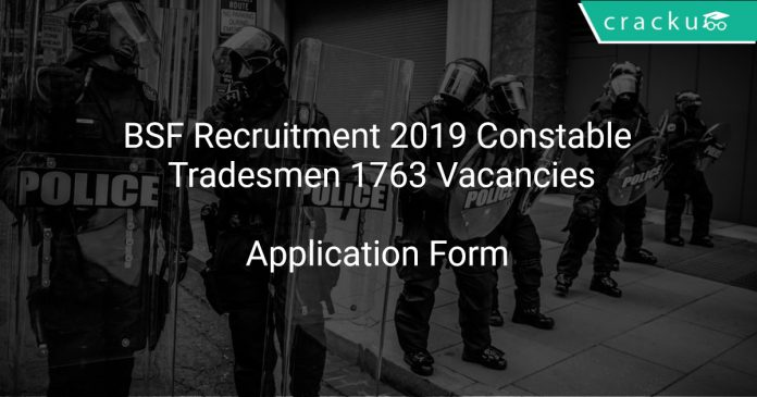 BSF Recruitment 2019 Constable Tradesmen 1763 Vacancies