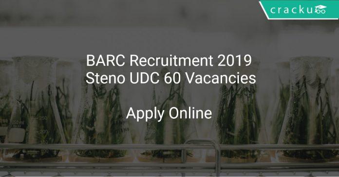 BARC Recruitment 2019 Steno UDC 60 Vacancies