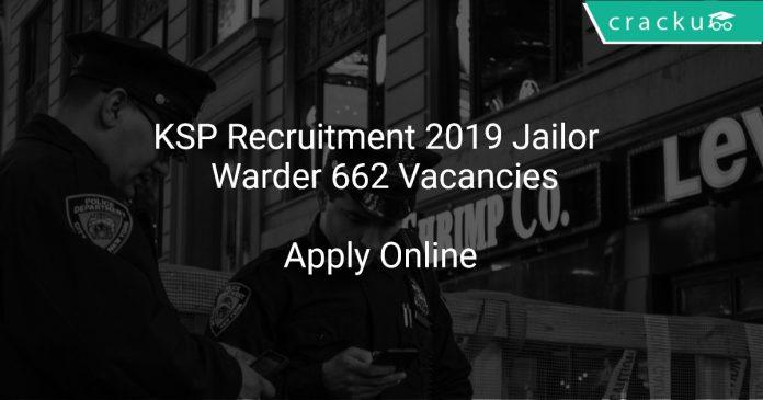 KSP Recruitment 2019 Jailor & Warder 662 Vacancies
