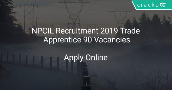 NPCIL Recruitment 2019 Trade Apprentice 90 Vacancies