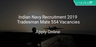 Indian Navy Recruitment 2019 Tradesman Mate 554 Vacancies