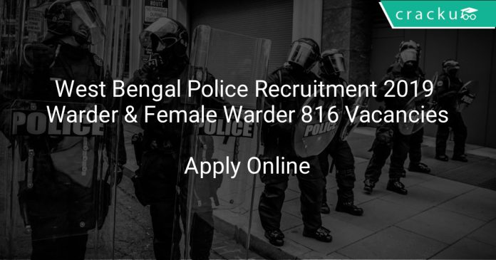 West Bengal Police Recruitment 2019 Warder & Female Warder 816 Vacancies