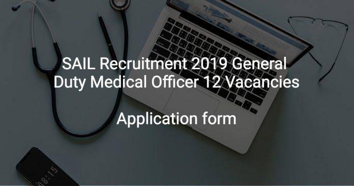 SAIL Recruitment 2019 General Duty Medical Officer 12 Vacancies