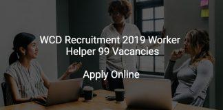 WCD Recruitment 2019 Worker & Helper 99 Vacancies