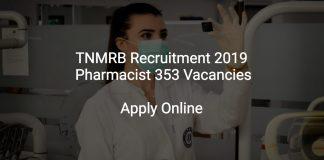 TNMRB Recruitment 2019 Pharmacist 353 Vacancies