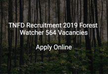 TNFD Recruitment 2019 Forest Watcher 564 Vacancies