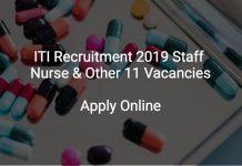 ITI Recruitment 2019 Staff Nurse & Other 11 Vacancies