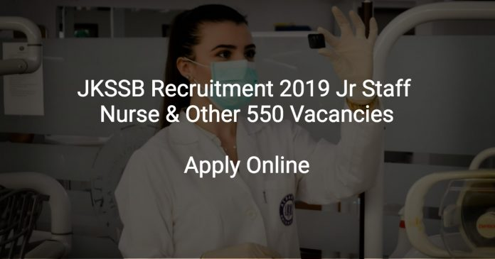JKSSB Recruitment 2019 Jr Staff Nurse & Other 550 Vacancies
