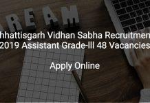 Chhattisgarh Vidhan Sabha Recruitment 2019 Assistant Grade-lll 48 Vacancies