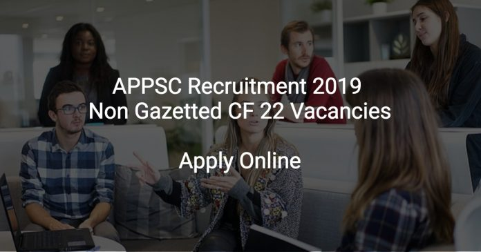 APPSC Recruitment 2019 Non Gazetted CF 22 Vacancies