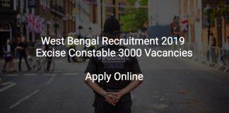 West Bengal Recruitment 2019 Excise Constable 3000 Vacancies