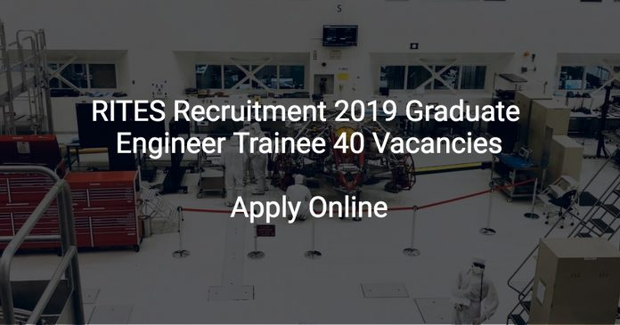 RITES Recruitment 2019 Graduate Engineer Trainee 40 Vacancies