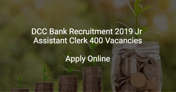 DCC Bank Recruitment 2019 Jr Assistant Clerk 400 Vacancies