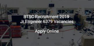 BTSC Recruitment 2019 Jr Engineer 6379 Vacancies