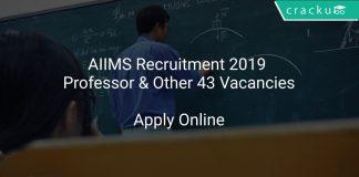 AIIMS Recruitment 2019 Professor & Other 43 Vacancies