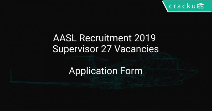 AASL Recruitment 2019 Supervisor Security 27 Vacancies