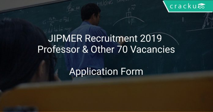 JIPMER Recruitment 2019 Professor & Other 70 Vacancies