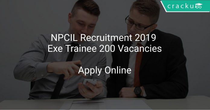 NPCIL Recruitment 2019 Executive Trainee 200 Vacancies