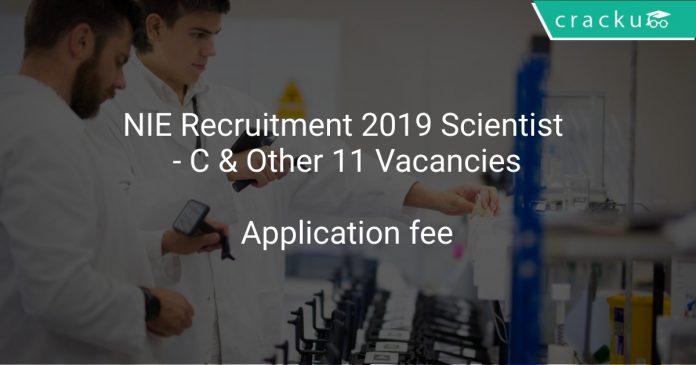 NIE Recruitment 2019 Scientist - C & Other 11 Vacancies