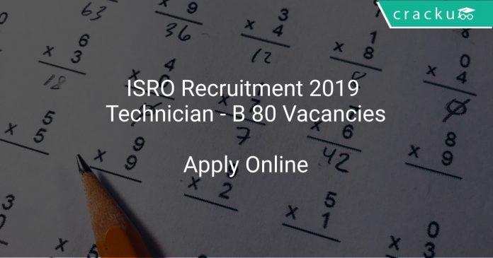 ISRO Recruitment 2019 Technician - B 80 Vacancies