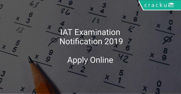 IAT Exam Notification 2019