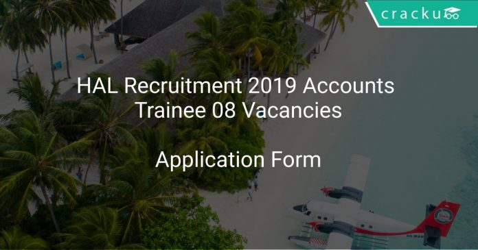 HAL Recruitment 2019 Accounts Trainee 08 Vacancies