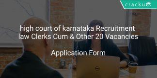 high court of karnataka Recruitment law Clerks Cum & Other 20 Vacancies