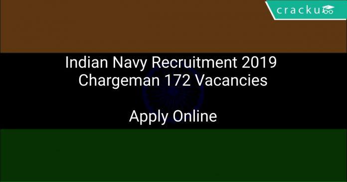 Indian Navy Recruitment 2019 Chargeman 172 Vacancies