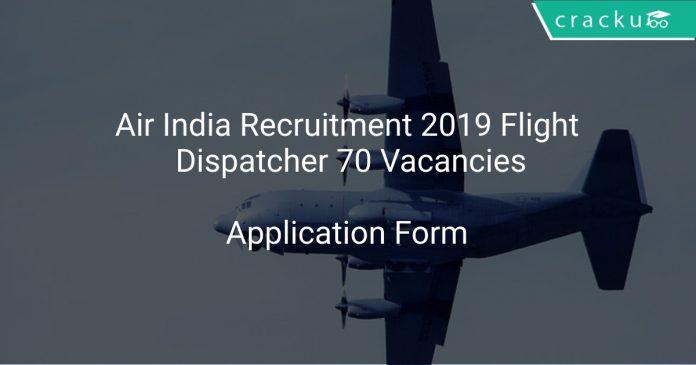 Air India Recruitment 2019 Flight Dispatcher 70 Vacancies