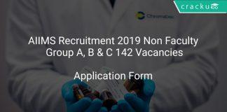 AIIMS Recruitment 2019 Non Faculty Group A, B & C 142 Vacancies