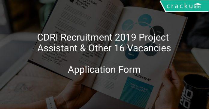 CDRI Recruitment 2019 Project Assistant & Other 16 Vacancies