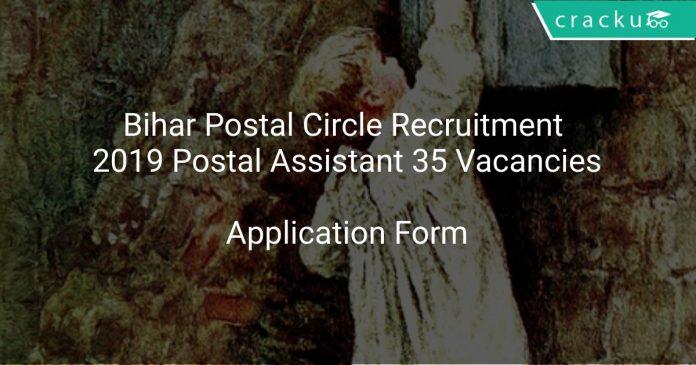 Bihar Postal Circle Recruitment 2019 Postal Assistant 35 Vacancies