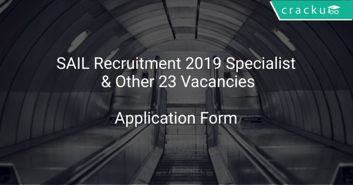 SAIL Recruitment 2019 Specialist & Other 23 Vacancies