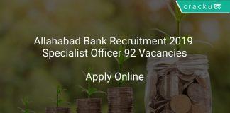 Allahabad Bank Recruitment 2019 Specialist Officer 92 Vacancies