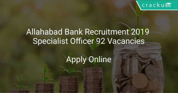 Allahabad Bank Recruitment 2019 Specialist Officer 92 Vacancies