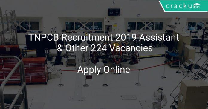 TNPCB Recruitment 2019 Assistant & Other 224 Vacancies