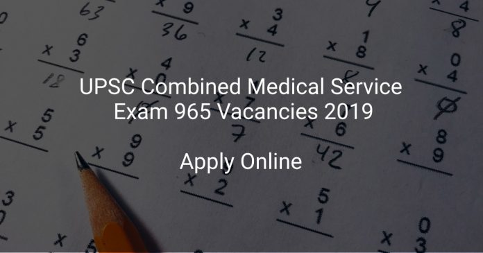 UPSC Combined Medical Service Exam 965 Vacancies 2019