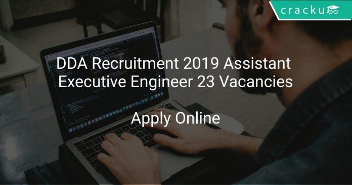 DDA Recruitment 2019 Assistant Executive Engineer 23 Vacancies