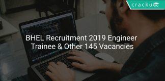 BHEL Recruitment 2019 Engineer Trainee & Other 145 Vacancies