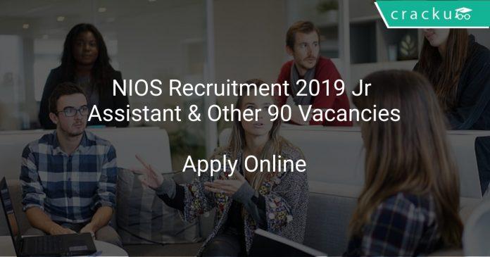 NIOS Recruitment 2019 Jr Assistant & Other 90 Vacancies