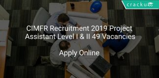 CIMFR Recruitment 2019 Project Assistant Level I & II 49 Vacancies