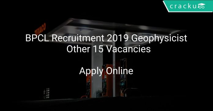 BPCL Recruitment 2019 Geophysicist & Other 15 Vacancies
