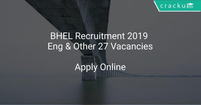 BHEL Recruitment 2019 Engineer & Other 27 Vacancies