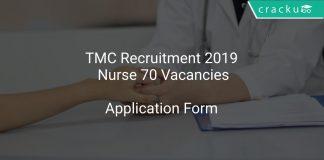 TMC Recruitment 2019 Nurse 70 Vacancies