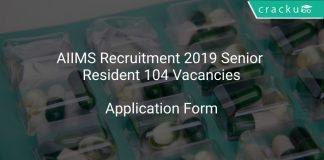AIIMS Recruitment 2019 Senior Resident 104 Vacancies