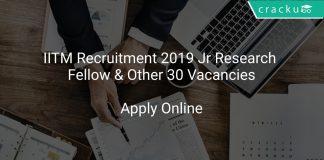 IITM Recruitment 2019 Jr Research Fellow & Other 30 Vacancies