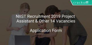 NIIST Recruitment 2019 Project Assistant & Other 14 Vacancies